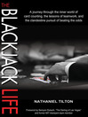 The Blackjack Life (eBook): A journey through the inner world of card counting, the lessons of teamwork, and the clandestine pursuit of beating the odds